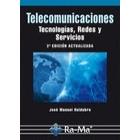 Telecomunicaciones. Tecnologías, redes y servicios