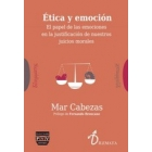 Ética y emoción: el papel de las emociones en la justificación de nuestros juicios morales