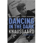 Dancing in the Dark. My Struggle: 4