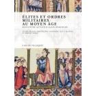 Élites et ordres militaires au Moyen Âge. Rencontre autour d'Alain Demurger