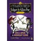 Once Upon a Midnight Eerie: Book #2 (Misadventures of Edgar and Allan Poe)