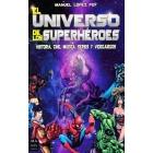 El universo de los Superhéroes: Historia, cine, música, series y videojuegos