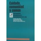 Cuidado, comunidad y común.  Extracciones, apropiaciones y sostenimiento de la vida