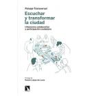 Escuchar y transformar la ciudad. Urbanismo colaborativo y participación ciudadana