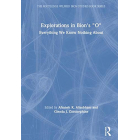 Explorations in Bion's 'O': Everything We Know Nothing About (The Routledge Wilfred R. Bion Studies Book Series)