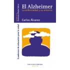 El Alzheimer : la enfermedad y su entorno