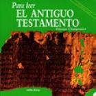 Para leer el Antiguo Testamento