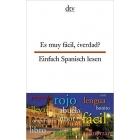 Es muy fácil, ¿verdad? / Einfach Spanisch lesen (bilingüe)