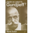 ¿Quién es usted Sr. Gurdjieff?
