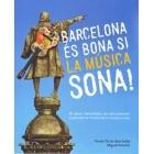 Barcelona és bona si la música sona!80 grups barcelonins ens descobreixen el panorama musical de la Ciutat Comtal