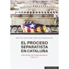 El proceso separatista en Cataluña. Análisis de un pasado reciente (2006-2017)