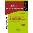 Zou ! Un pau de gramatico ! : 70 fiches pour apprendre ou réviser les bases de la grammaire provençale avec exercices corrigés A1-A2 (Bloc notes)
