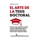 El arte de la tesis doctoral: todo lo que necesita saber y nunca encontró en un mismo libro sobre cómo hacer una tesis doctoral