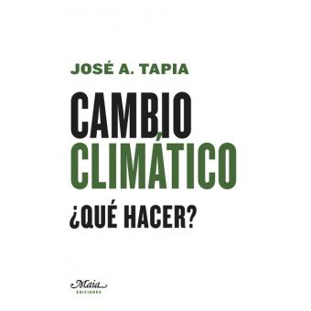 Cambio climático. ¿Qué hacer?