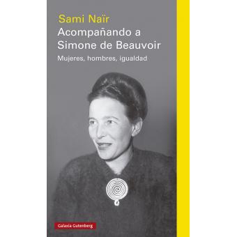 Acompañando a Simone de Beauvoir. Mujeres, hombres, igualdad
