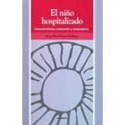 El niño hospitalizado. Características, evaluación y tratamiento