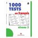 1000 tests en français. Niveau 3