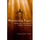 Manifesting power. Gender and the interpretation of power in archaeology