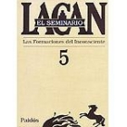 El seminario de Lacan Nº5. Las formaciones del inconsciente