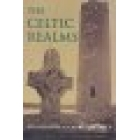 The celtic realms (The history and culture of the celtic peoples from Prehistory to norman invasion)
