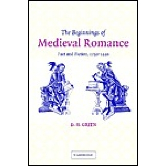 The beginnings of medieval romance: fact and fiction, 1150-1220