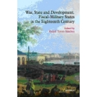 War, State and Development. Fiscal-Military Status in the Eighteenth Century