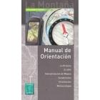 La Montaña: manual de orientación. La brújula, el GPS, interpretación de mapas, senderismo, orientación, meteorología