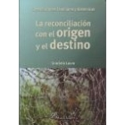 La reconciliación con el origen y el destino