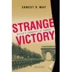 Strange victory. Hitler's conquest of France