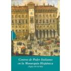 Centros de poder italianos en la monarquía hispánica (Siglos XV-XVIII) Estuche con 3 vols.