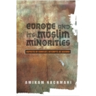 Europe and Its Muslim Minorities: Aspects of Conflict, Attempts at Accord