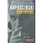 Kapuscinski. Non-fiction