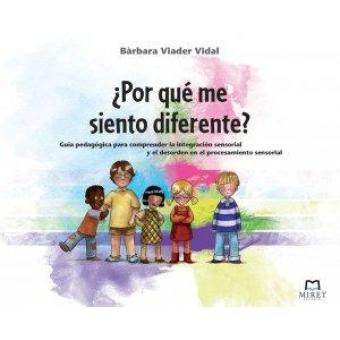 ¿Por qué me siento diferente? (Guía pedagógica para comprender la integración sensorial y el desorden en el procesamiento sensorial)