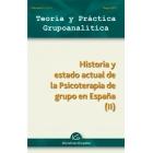 Teoría y práctica grupoanalítica. volumen 1 nº 1. Historia y estado actual de la psicoterapia de grupo en España II