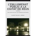 L'enllumenat públic a la ciutat de Reus (1855-1965)