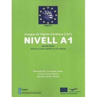 Llengua de Signes Catalana (LSC) Nivell A1. Usuari Bàsic. Adaptat al marc europeu de les llengües