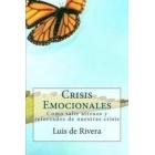 Crisis emocionales, estres, trauma y resiliencia