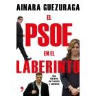 El PSOE en el laberinto. Una historia de traición y ambición