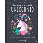 Living la vida unicornio. Métodos mágicos para sentirte bien