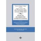 Manual de Derecho Constitucional. Vol. I: Constitución y fuentes del Derecho. Derecho Constitucional Europeo. Tribunal Constitucional. Estado autonómico