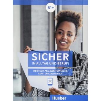Sicher in Alltag und Beruf! B1+ - Kursbuch + Arbeitsbuch