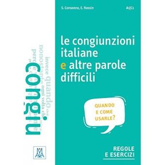 Le congiunzioni italiane e altre parole difficili. Livello: A1 - C1