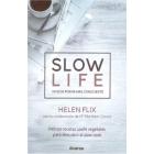 Slow Life. Vivir de forma más consciente