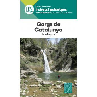 Gorgs de Catalunya. Guies familiars Indrets i Paisatges (20 excursions per a totes les edats)