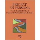 Priorat en Persona. Diccionari literari d?un paisatge excepcional