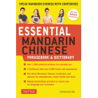 Essential Mandarin Chinese Phrasebook & Dictionary: Speak Chinese with Confidence! (Mandarin Chinese Phrasebook & Dictionary)