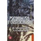 Psicoanálisis y existencialismo. De la psicoterapìa a la logoterapia