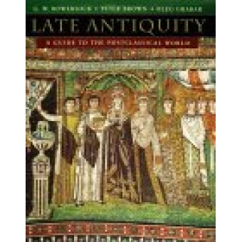 Late Antiquity. A guide to the postclassical world