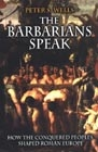 The barbarians speak (How the conquered peoples shaped roman Europe)