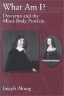 What am I? : Descartes and the mind-body problem
